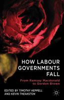 Cover image for How Labour Governments Fall From Ramsay MacDonald to Gordon Brown