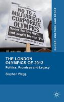 Cover image for The London Olympics of 2012 Politics, Promises and Legacy