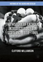 Cover image for The History of Catholic Intellectual Life in Scotland, 1918–1965