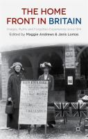 Cover image for The Home Front in Britain Images, Myths and Forgotten Experiences since 1914