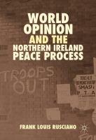 Cover image for World Opinion and the Northern Ireland Peace Process