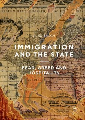 Cover image for Immigration and the State Fear, Greed and Hospitality