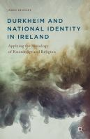 Cover image for Durkheim and National Identity in Ireland Applying the Sociology of Knowledge and Religion