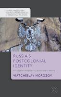 Cover image for Russia's postcolonial identity : a subaltern empire in a Eurocentric world