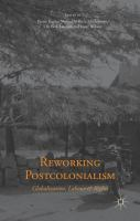 Cover image for Reworking Postcolonialism Globalization, Labour and Rights