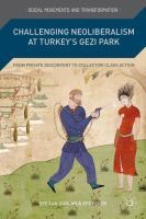 Cover image for Challenging neoliberalism at Turkey's Gezi Park : from private discontent to collective class action