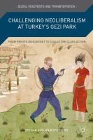 Cover image for Challenging Neoliberalism at Turkey's Gezi Park From Private Discontent to Collective Class Action
