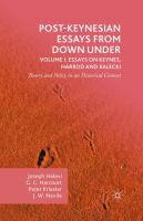 Cover image for Post-Keynesian Essays from Down Under Volume I: Essays on Keynes, Harrod and Kalecki Theory and Policy in an Historical Context