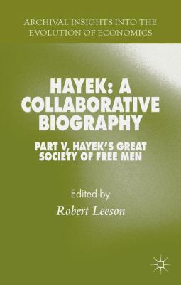 Cover image for Hayek: A Collaborative Biography Part V Hayek's Great Society of Free Men