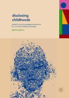 Cover image for Disclosing Childhoods Research and Knowledge Production for a Critical Childhood Studies