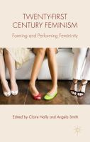 Cover image for Twenty-first Century Feminism Forming and Performing Femininity