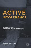 Cover image for Active Intolerance Michel Foucault, the Prisons Information Group, and the Future of Abolition