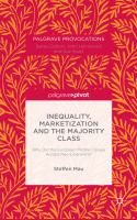 Cover image for Inequality, Marketization and the Majority Class: Why Did the European Middle Classes Accept Neo-Liberalism?