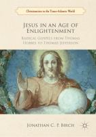 Cover image for Jesus in an Age of Enlightenment Radical Gospels from Thomas Hobbes to Thomas Jefferson