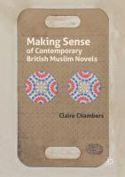 Cover image for Making Sense of Contemporary British Muslim Novels