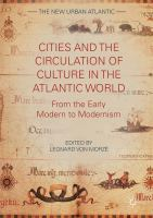 Cover image for Cities and the Circulation of Culture in the Atlantic World From the Early Modern to Modernism