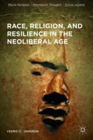 Cover image for Race, Religion, and Resilience in the Neoliberal Age