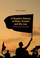 Cover image for A People's History of Riots, Protest and the Law The Sound of the Crowd