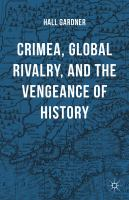 Cover image for Crimea, Global Rivalry, and the Vengeance of History