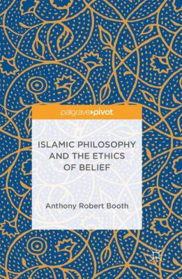 Cover image for Islamic Philosophy and the Ethics of Belief