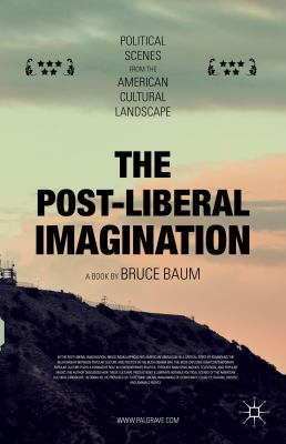 Cover image for The Post-Liberal Imagination Political Scenes from the American Cultural Landscape