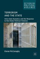 Cover image for Terrorism and the State Intra-state Dynamics and the Response to Non-State Political Violence