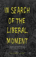 Cover image for In Search of the Liberal Moment Democracy, Anti-totalitarianism, and Intellectual Politics in France since 1950