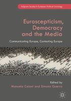 Cover image for Euroscepticism, Democracy and the Media Communicating Europe, Contesting Europe