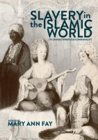 Cover image for Slavery in the Islamic World Its Characteristics and Commonality
