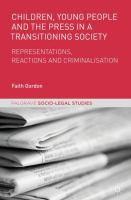 Cover image for Children, Young People and the Press in a Transitioning Society Representations, Reactions and Criminalisation