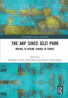 Cover image for The AKP since Gezi Park : moving to regime change in Turkey