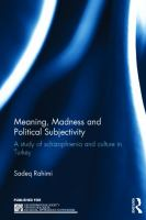 Cover image for Meaning, madness, and political subjectivity : a study of schizophrenia and culture in Turkey