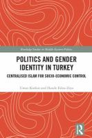 Cover image for Politics and gendifer identity in Turkey : centralised Islam for socio-economic control