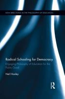 Cover image for Radical schooling for democracy : engaging philosophy of education for the public good