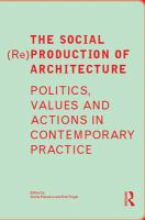 Cover image for The social (re)production of architecture politics, values and actions in contemporary practice