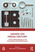 Cover image for Hands on media history a new methodology in the humanities and social sciences