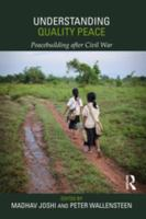Cover image for Understanding quality peace peacebuilding after civil war