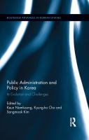 Cover image for Public administration and policy in Korea : its evolution and challenges