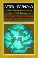Cover image for After hegemony cooperation and discord in the world political economy