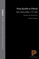 Cover image for From Jacobin to Liberal Marc-Antoine Jullien, 1775-1848