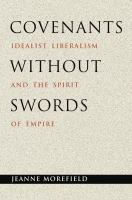 Cover image for Covenants without Swords Idealist Liberalism and the Spirit of Empire