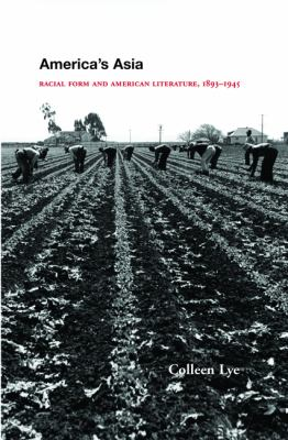 Cover image for America's Asia racial form and American literature, 1893-1945
