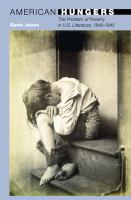 Cover image for American hungers the problem of poverty in U.S. literature, 1840-1945