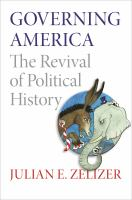 Cover image for Governing America The Revival of Political History
