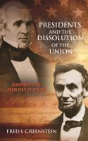 Cover image for Presidents and the Dissolution of the Union Leadership Style from Polk to Lincoln