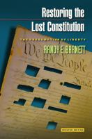 Cover image for Restoring the Lost Constitution The Presumption of Liberty