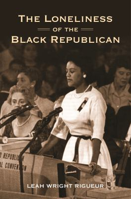 Cover image for The Loneliness of the Black Republican Pragmatic Politics and the Pursuit of Power