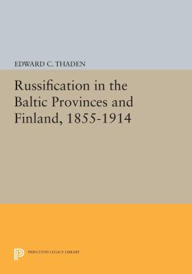 Cover image for Russification in the Baltic Provinces and Finland, 1855-1914