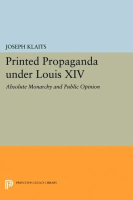Cover image for Printed Propaganda under Louis XIV