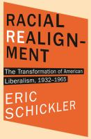 Cover image for Racial Realignment The Transformation of American Liberalism, 1932-1965